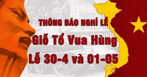 Thông Báo Nghỉ Lễ Giỗ Tổ Hùng Vường & 30/4-1/5